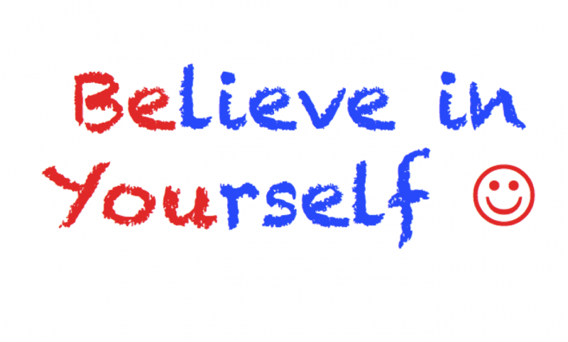 self belief If you don't have self-belief, you may never reach your goals and dreams self- belief is that positive feeling you have inside that you are capable of anything.